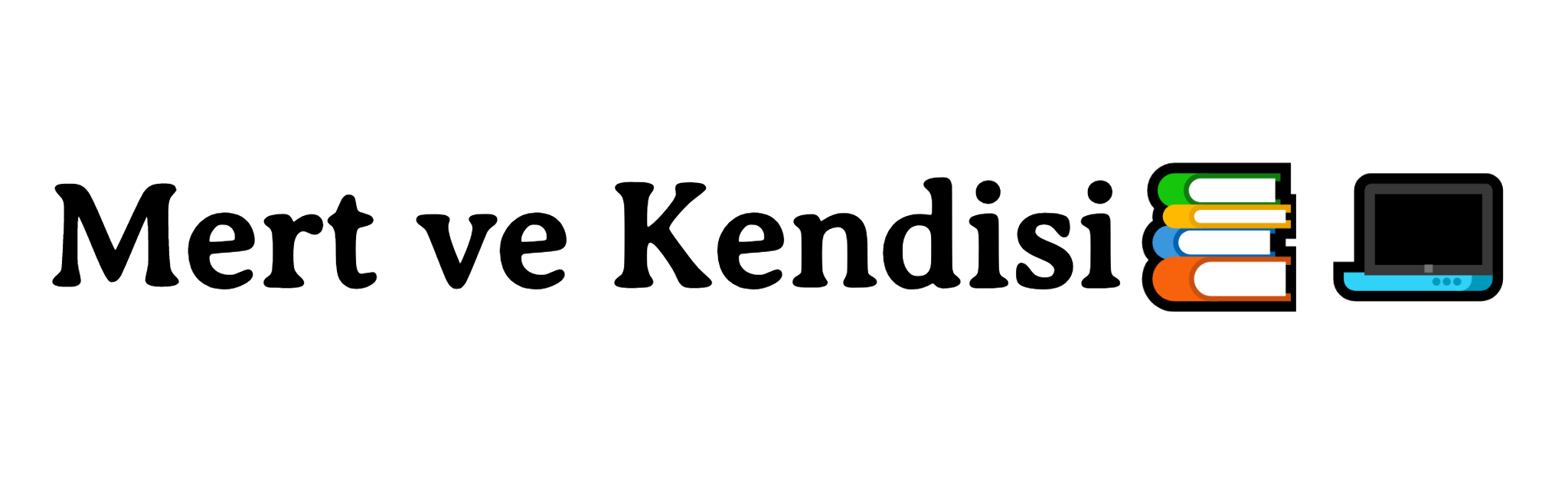 Mert ve Kendisi